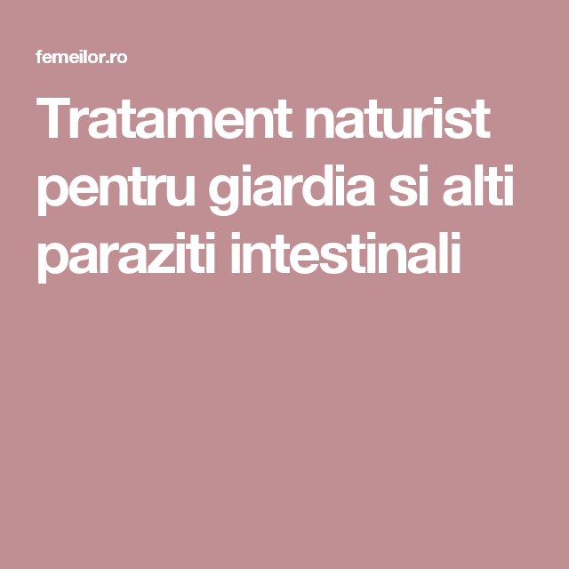 Paraziti intestinali la copii - 5 tratamente naturiste - Sanatatea familiei!Sanatatea familiei!